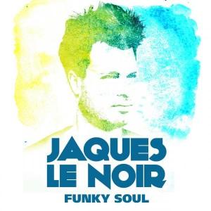 Jaques Le Noir - Funky Soul [Clubland Records]