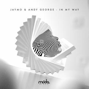 Jaymo & Andy George - In My Way [Moda Black]