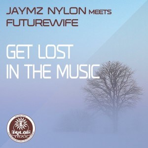 Jaymz Nylon meets Futurewife - Get Lost In The Music [Nylon Trax]