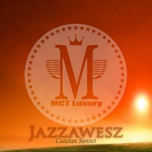 Jazzawesz - Catalan Sunset [MCT Luxury]