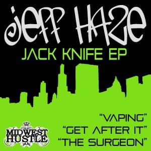 Jeff Haze - Jack Knife [Midwest Hustle]