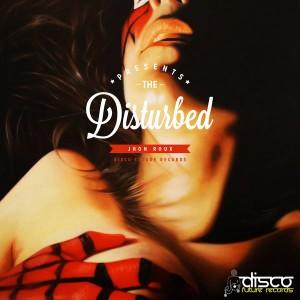Jhon Roux - Disturbed [Disco Future Records]