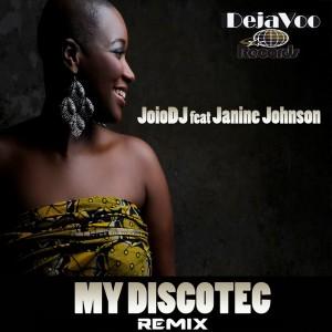 JoioDJ feat.Janine Johnson - My Discotec [Dejavoo Records]