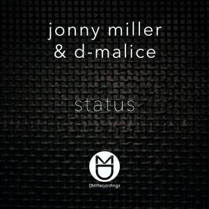 Jonny Miller & D-Malice - Status [DM.Recordings]