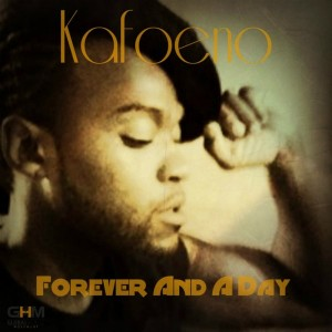 Kafoeno - Forever & A Day [Global House Movement Records]