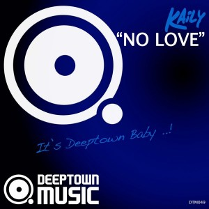 Kaily - No Love [Deeptown Music]