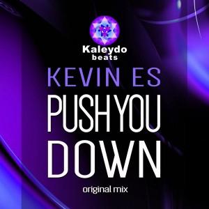 Kevin Es - Push You Down [Kaleydo Beats]