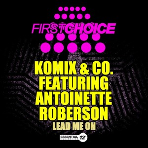 Komix & Co. feat. Antoinette Roberson - Lead Me On [Essential 12 Inch Classics]