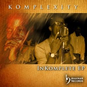 Komplexity - InKomplete [Baainar Records]