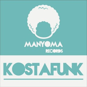 Kostafunk - Let Me Be Good [Manyoma Records]