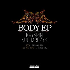 Kryspin Kucharczyk - Body EP [Taste The Music]