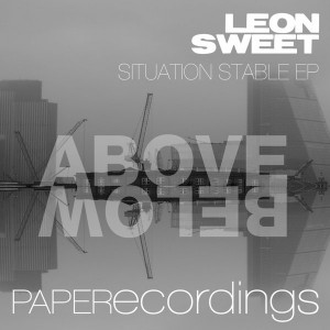 Leon Sweet - Situation Stable [Paper Recordings]