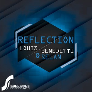 Louis Benedetti & Selan - Reflection [Soulshine]