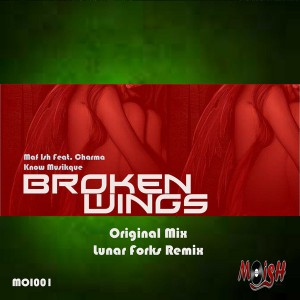 Maf Ish feat. Charma Know Musikque - Broken Wings [MoIsh Records]