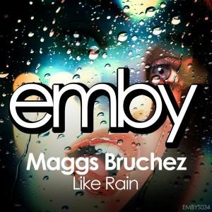 Maggs Bruchez - Like Rain [Emby]