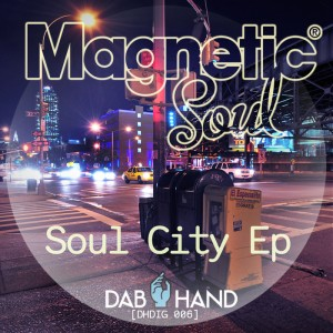 Magnetic Soul - Soul City [Dab Hand]
