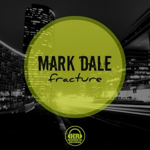 Mark Dale - Fracture [Hedonistic Records]