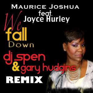 Maurice Joshua feat.Joyce Hurley - We Fall Down (incl DJ Spen & Gary Hudgins Mixes) [Maurice Joshua Digital]