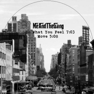 Me And The Gang - Do What You Feel [Me And The Gang]