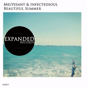 Melvesant & Infectedsoul - Beautiful Summer [Expanded Records]