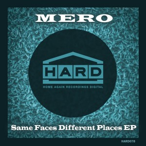 Mero - Same Faces Different Places EP [Home Again Recordings Digital]