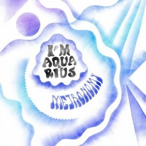 Metronomy - I'm Aquarius [Exploited]