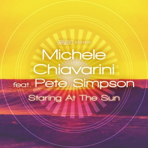 Michele Chiavarini feat. Pete Simpson - Staring At The Sun [King Street]
