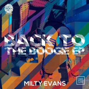 Milty Evans - Back To The Boogie EP [Doin Work Records]