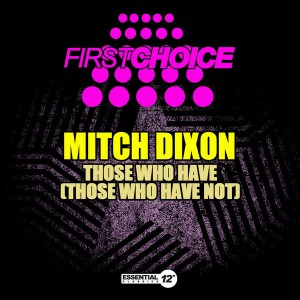 Mitch Dixon - Those Who Have (Those Who Have Not) [Essential 12 Inch Classics]