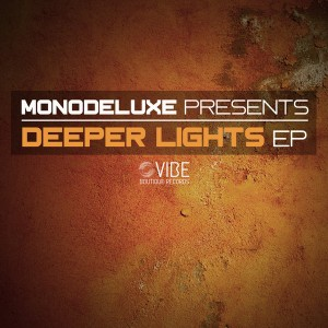 Monodeluxe  - Deeper Lights [Vibe Boutique Records]