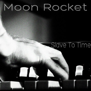 Moon Rocket - Slave To Time [Ristretto Music]