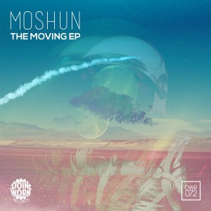 Moshun - The Moving EP [Doin Work Records]