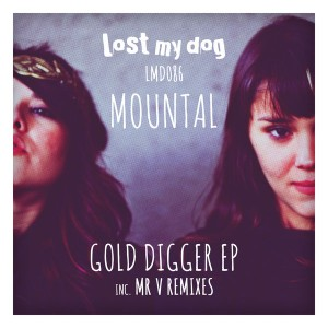 Mountal - Gold Digger EP [Lost My Dog]