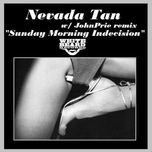Nevada Tan - Sunday Morning Indecesion [Whitebeard Records]