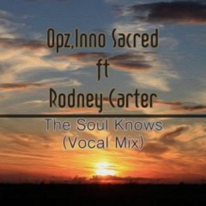 Opz & Inno Sacred Feat. Rodney Carter - The Soul Knows [African Groove Records]