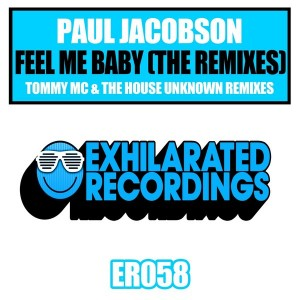 Paul Jacobson - Feel Me Baby (The Remixes) [Exhilarated Recordings]