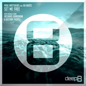 Paul Matthews feat. MJ White - Set Me Free [Deep 8 Recordings]