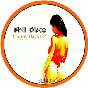 Phil Disco - Happy Days [Sound Exhibitions]