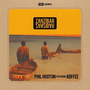 Phil Hooton feat. Koffee - Zanzibar [Makin Moves]