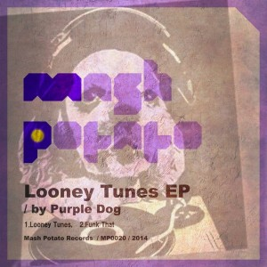 Purple Dog - Looney Tunes EP [Mashpotato Records]
