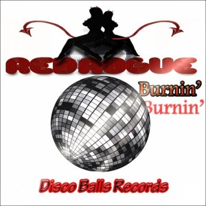 Red Rogue - Burnin' [Disco Balls Records]