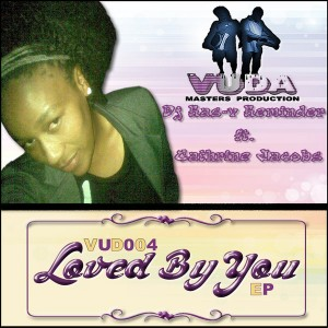 Reminder feat. Cathrine Jacobs - Loved By You EP [Vuda Masters Production]