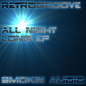 Retrogroove - All Night Long EP [Smokin Audio]