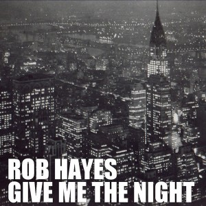 Rob Hayes - Give Me The Night [Solar Sounds]