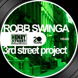 Robb Swinga - 3rd Stret Project [Henry Street Music]
