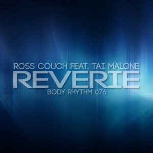 Ross Couch Feat. Tai Malone - Reverie [Body Rhythm]