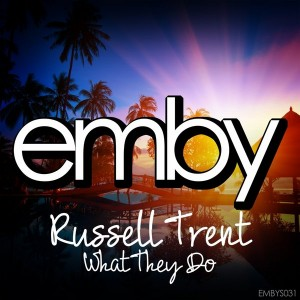 Russell Trent - What They Do [Emby]