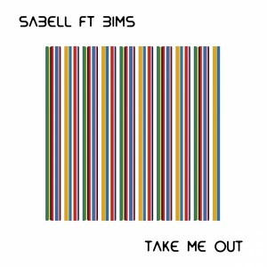 Sabell feat. Bims - Take Me Out [FOMP]