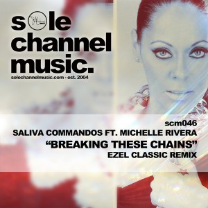 Saliva Commandos feat. Michelle Rivera  - Breaking These Chains (Ezel Classic Remix) [SOLE Channel Music]