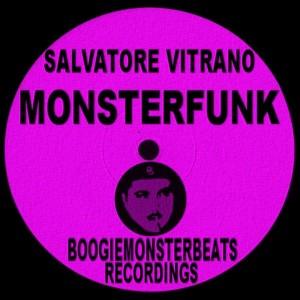 Salvatore Vitrano - MonsterFunk [Boogiemonsterbeats Recordings]